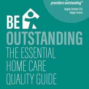 The Essential Home Care Quality Guide